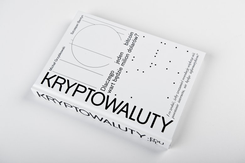 """Premierę książki """"Kryptowaluty. Dlaczego bitcoin wart będzie milion dolarów"""" zaplanowano na 1 marca 2018 r."""