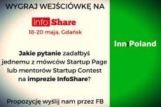 Zastanów się, o co spytałbyś światowej klasy ekspertów, którzy odwiedzą imprezę InfoShare. Wyślij nam odpowiedź na Facebooku. Ciesz się trzydniowym świętem innowacji