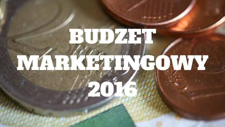 Budżet marketingowy 2016