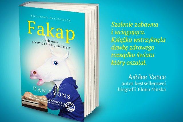 """W swojej książce """"Fakap. Czyli moja przygoda z korpoświatem"""", wydanej właśnie na polskim rynku przez Wydawnictwo Znak, Amerykanin Dan Lyons rozlicza się ze swojej pracy dla technologicznej spółki HubSpot. I dla swojego byłego pracodawcy nie ma litości"""