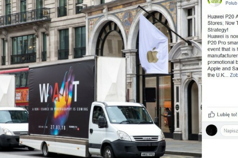 Ciężarówki Huawei zasłaniają salon Apple w Londynie - donoszą branżowe portale na Wyspach.