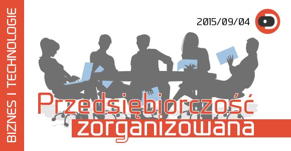 BIZNES I TECHNOLOGIE #14 Przedsiębiorczość zorganizowana. Startupy, inwestorzy, pieniądze
